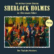 Cover-Bild zu Freund, Marc: Sherlock Holmes, Die neuen Fälle, Fall 39: Der Tod des Henkers (Audio Download)