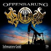 Cover-Bild zu Fibonacci, Catherine: Offenbarung 23, Folge 59: Schwarzes Gold (Audio Download)