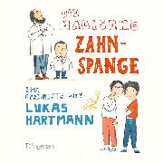 Cover-Bild zu Die magische Zahnspange (Audio Download) von Hartmann, Lukas