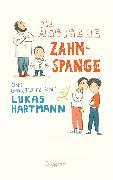 Cover-Bild zu Die magische Zahnspange von Hartmann, Lukas