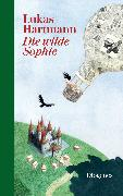 Cover-Bild zu Die wilde Sophie von Hartmann, Lukas