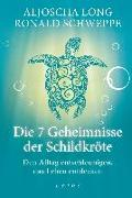Cover-Bild zu Die 7 Geheimnisse der Schildkröte (Geschenkausgabe)
