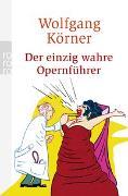 Cover-Bild zu Der einzig wahre Opernführer