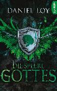 Cover-Bild zu Loy, Daniel: Die Speere Gottes (eBook)