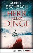Cover-Bild zu Eschbach, Andreas: Herr aller Dinge (eBook)