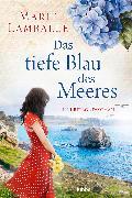 Cover-Bild zu Lamballe, Marie: Das tiefe Blau des Meeres (eBook)
