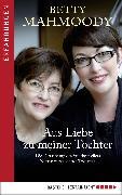 Cover-Bild zu Mahmoody, Betty: Aus Liebe zu meiner Tochter (eBook)