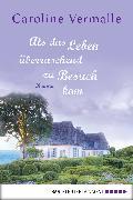 Cover-Bild zu Vermalle, Caroline: Als das Leben überraschend zu Besuch kam (eBook)