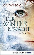 Cover-Bild zu Wilson, C. L.: Der Winter erwacht (eBook)