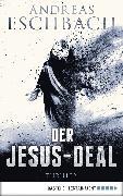 Cover-Bild zu Eschbach, Andreas: Der Jesus-Deal (eBook)
