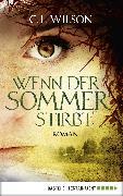 Cover-Bild zu Wilson, C. L.: Wenn der Sommer stirbt (eBook)