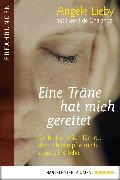 Cover-Bild zu Lieby, Angèle: Eine Träne hat mich gerettet (eBook)