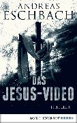Cover-Bild zu Eschbach, Andreas: Das Jesus-Video (eBook)