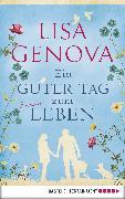 Cover-Bild zu Genova, Lisa: Ein guter Tag zum Leben (eBook)
