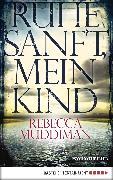 Cover-Bild zu Muddiman, Rebecca: Ruhe sanft, mein Kind (eBook)