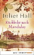 Cover-Bild zu Hall, Juliet: Rückkehr nach Mandalay (eBook)