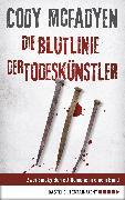 Cover-Bild zu Mcfadyen, Cody: Die Blutlinie / Der Todeskünstler (eBook)
