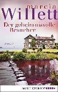 Cover-Bild zu Willett, Marcia: Der geheimnisvolle Besucher (eBook)