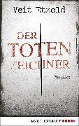 Cover-Bild zu Etzold, Veit: Der Totenzeichner (eBook)