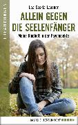 Cover-Bild zu Laasner, Lea Saskia: Allein gegen die Seelenfänger (eBook)