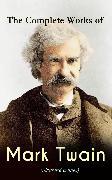 Cover-Bild zu Twain, Mark: The Complete Works of Mark Twain (Illustrated Edition) (eBook)