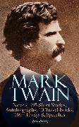 Cover-Bild zu Twain, Mark: MARK TWAIN: 12 Novels, 195 Short Stories, Autobiography, 10 Travel Books, 160+ Essays & Speeches (Illustrated) (eBook)