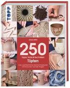 Cover-Bild zu 250 Tipps, Tricks und Techniken - Töpfern von Atkin, Jacqui
