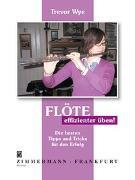 Cover-Bild zu Flöte - effizienter üben! von Wye, Trevor