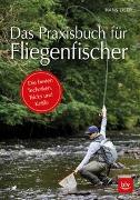 Cover-Bild zu Das Praxisbuch für Fliegenfischer von Eiber, Hans