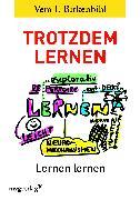 Cover-Bild zu Trotzdem lernen von Birkenbihl, Vera F.
