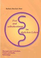 Cover-Bild zu Frei und selbstbestimmt im täglichen Leben (eBook) von Borchert-Best, Barbara