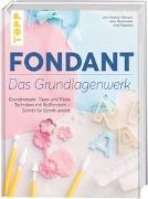 Cover-Bild zu Fondant - Das Grundlagenwerk von Heinzen, Ann-Kathrin
