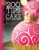 Cover-Bild zu 200 Tips for Cake Decorating: Tips, Techniques and Trade Secrets von Deacon, Carol