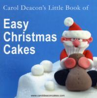 Cover-Bild zu Carol Deacon's Little Book of Easy Christmas Cakes von Deacon, Carol