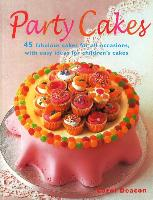 Cover-Bild zu Party Cakes: 45 Fabulous Cakes for All Occasions, with Easy Ideas for Children's Cakes von Deacon, Carol