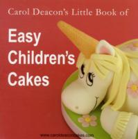 Cover-Bild zu Carol Deacon's Little Book of Easy Children's Cakes von Deacon, Carol