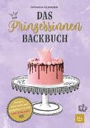 Cover-Bild zu Das Prinzessinnen-Backbuch von Felbermeir, Katharina