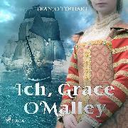 Cover-Bild zu eBook Ich, Grace O'Malley (Ungekürzt)
