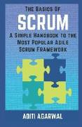 Cover-Bild zu Agarwal, Aditi: The Basics of SCRUM: A Simple Handbook to the Most Popular Agile Scrum Framework