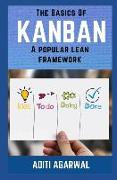Cover-Bild zu Agarwal, Aditi: The Basics of Kanban: A Popular Lean Framework