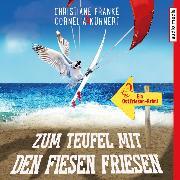Cover-Bild zu eBook Zum Teufel mit den fiesen Friesen