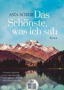 Cover-Bild zu Scheib, Asta: Das Schönste, was ich sah