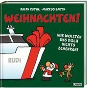 Cover-Bild zu Weihnachten! Wir wollten uns doch nichts schenken! von Barth, Markus