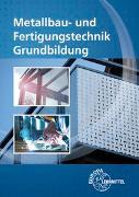 Cover-Bild zu Metallbau- und Fertigungstechnik Grundbildung von Bergner, Oliver