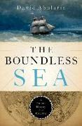 Cover-Bild zu Abulafia, David: The Boundless Sea: A Human History of the Oceans