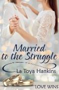 Cover-Bild zu Married to the Struggle (eBook) von Hankins, La Toya