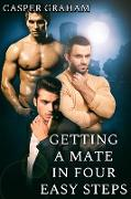Cover-Bild zu Getting a Mate in Four Easy Steps (eBook) von Graham, Casper