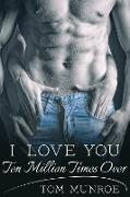 Cover-Bild zu I Love You Ten Million Times Over (eBook) von Muroe, Tom