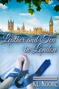 Cover-Bild zu Leather and Tea in London (eBook) von Noone, K. L.