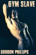 Cover-Bild zu Gym Slave (eBook) von Phillips, Gordon